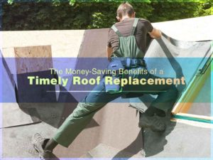 The Money-Saving Benefits of a Timely Roof Replacement